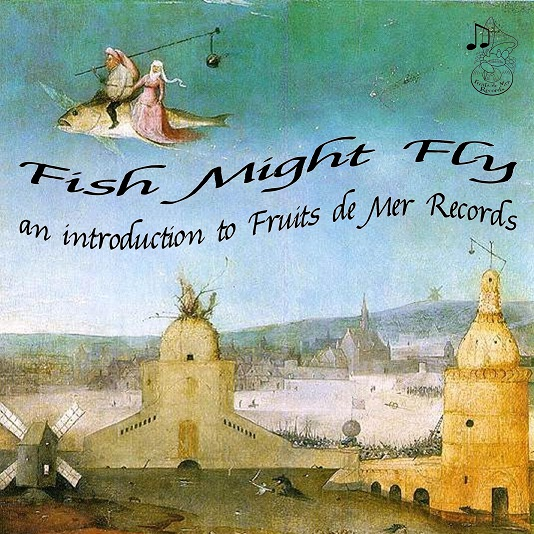 fruits de mer free CD fish might fly
