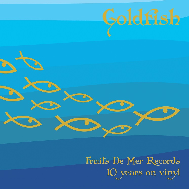 Goldfish - 10 years of Fruits de Mer Goldfish